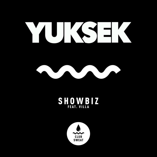 Yuksek - Showbiz (ft. Villa)