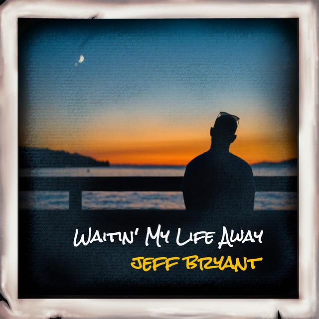 Waitin' My Life Away