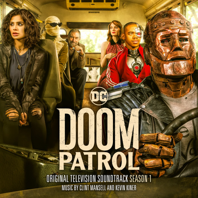 Album cover for Doom Patrol: Season 1 (Original Television Soundtrack) by Clint Mansell, Kevin Kiner