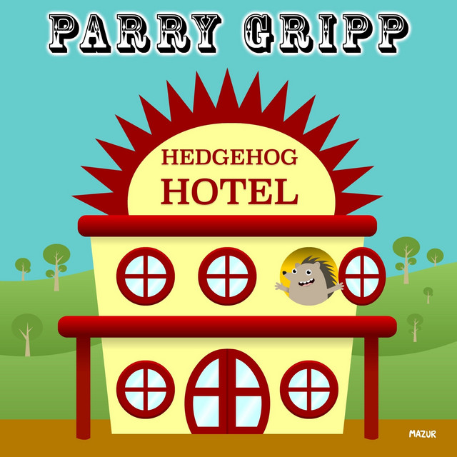Hedgehog Hotel by Parry Gripp