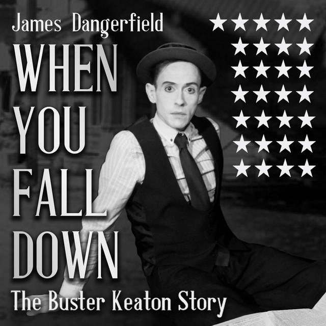 When You Fall Down (The Buster Keaton Story) Image