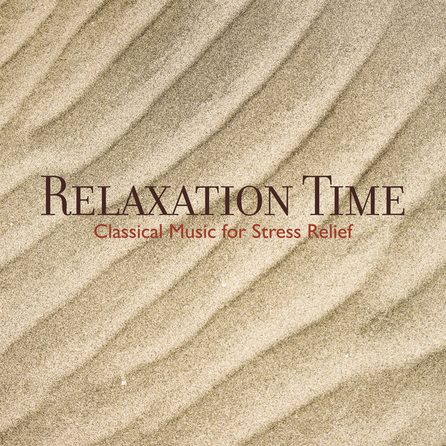 Relaxation Time - Classical Music for Stress Relief