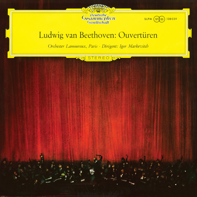 Beethoven: Overtures (Igor Markevitch – The Deutsche Grammophon Legacy: Volume 4)