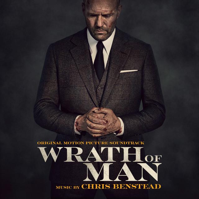 Wrath of Man (Original Motion Picture Soundtrack) - Official Soundtrack