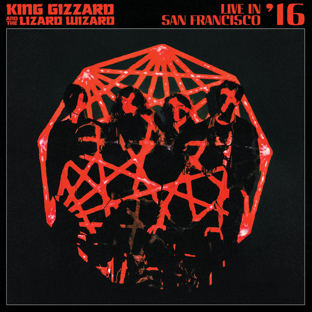 Album cover for Live In San Francisco '16 by King Gizzard & The Lizard Wizard