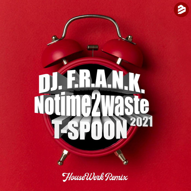 No Time 2 Waste 2021 (HouseWerk Remix) Image
