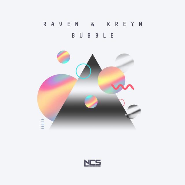 Raven & Kreyn - Bubble