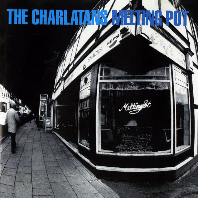 The Charlatans  Melting Pot :Replay