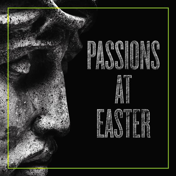Passions at Easter