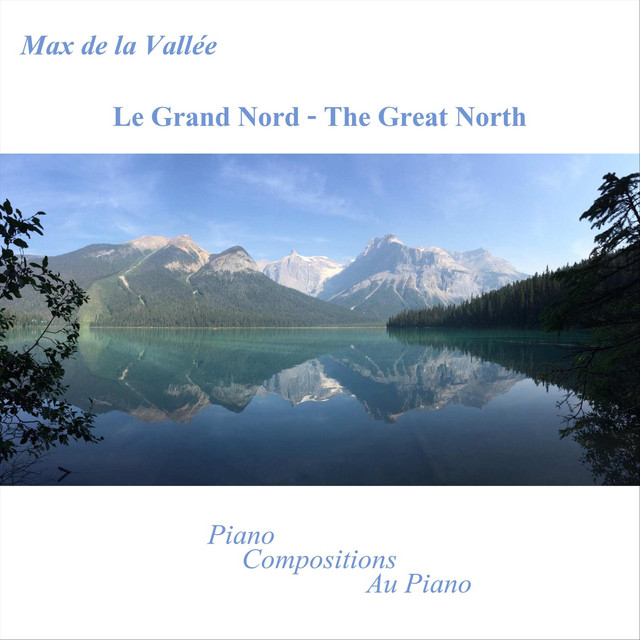 Le Grand Nord - The Great North - Piano Compositions