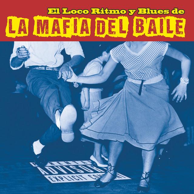 El Loco Ritmo y Blues de la Mafia del Baile