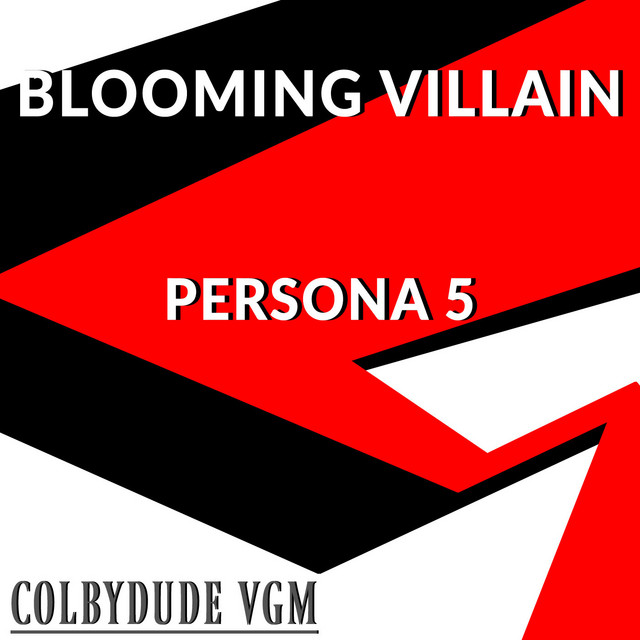 "Blooming Villain (From ""Persona 5"")"