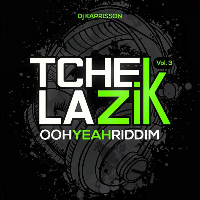 Tchek la zik, vol. 3 (Ooh Yeah Riddim)