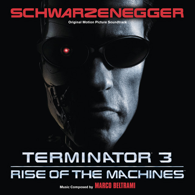 Terminator 3: Rise Of The Machines (Original Motion Picture Soundtrack) - Official Soundtrack