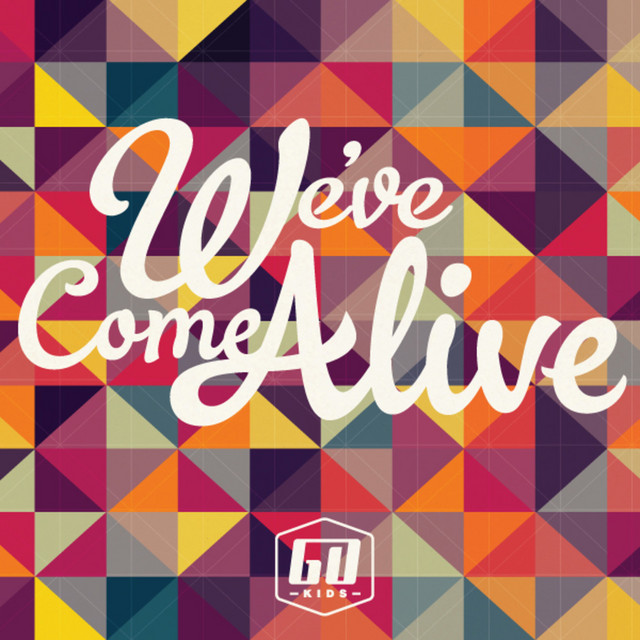 We've Come Alive by GO Kids Music