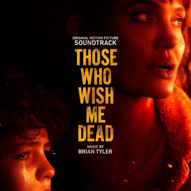 Those Who Wish Me Dead (Original Motion Picture Soundtrack) - Official Soundtrack