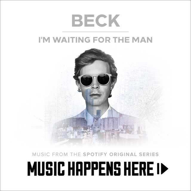 """I'm Waiting For The Man - Music From The Spotify Original Series """"Music Happens Here"""""""