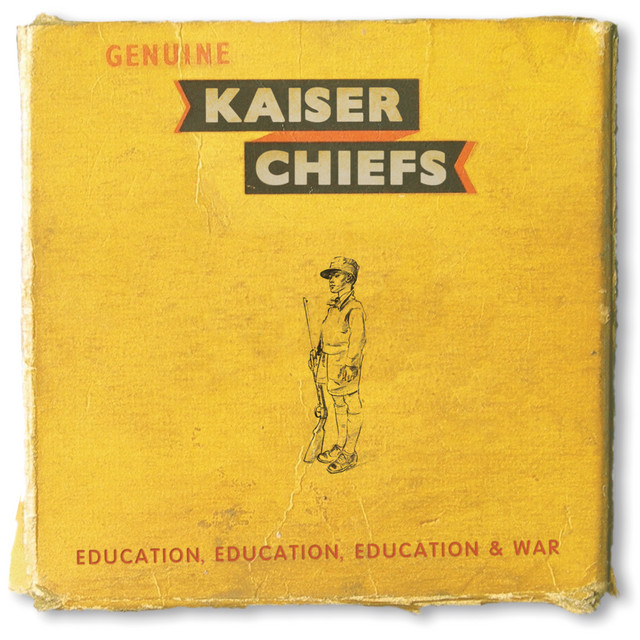Kaiser Chiefs  Education, Education, Education & War :Replay