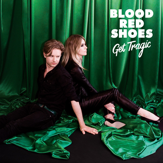 Blood Red Shoes  Get Tragic :Replay