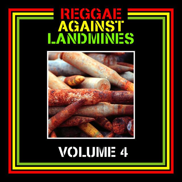 Reggae Against Landmines, Vol. 4