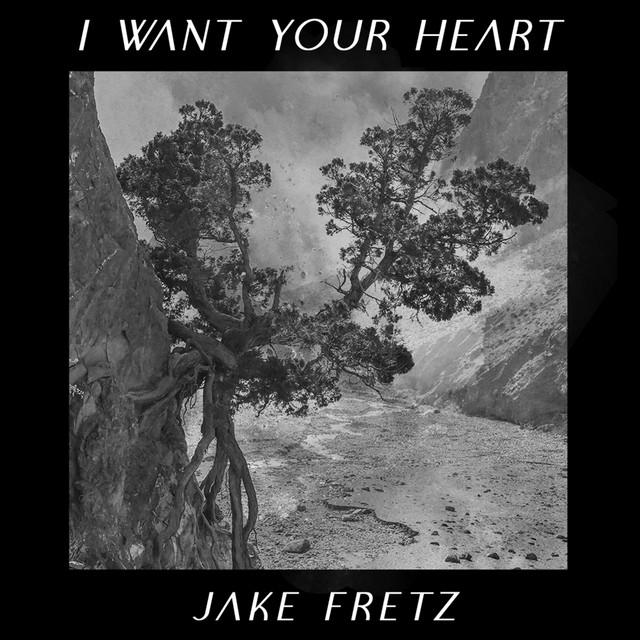 Jake Fretz - I Want Your Heart (Acoustic)