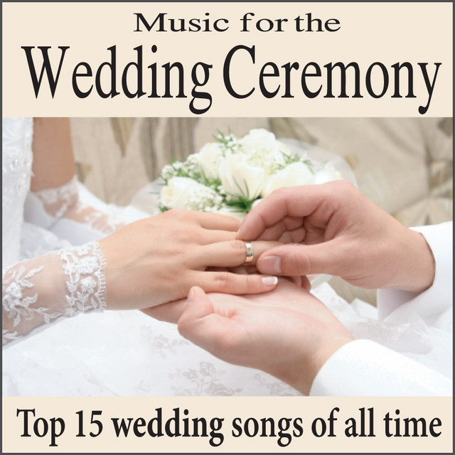 Music For The Wedding Ceremony Top 15 Piano Wedding Songs