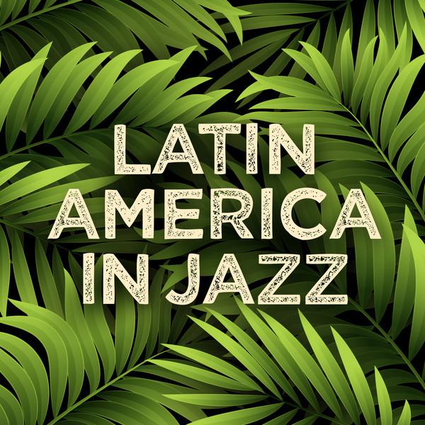 Latin America In Jazz