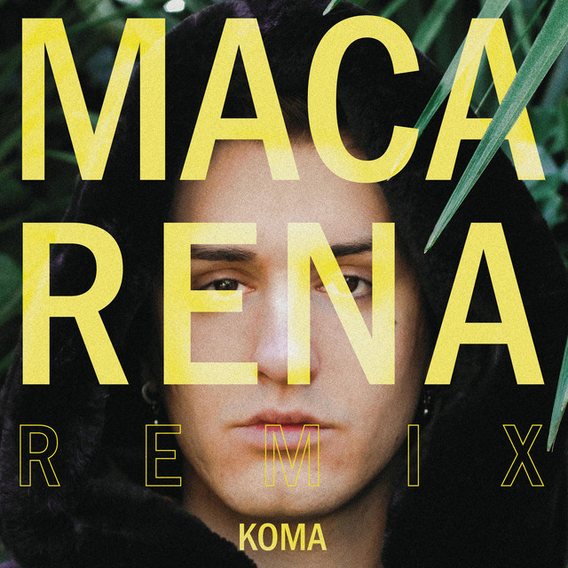Artwork for Macarena Remix by Koma