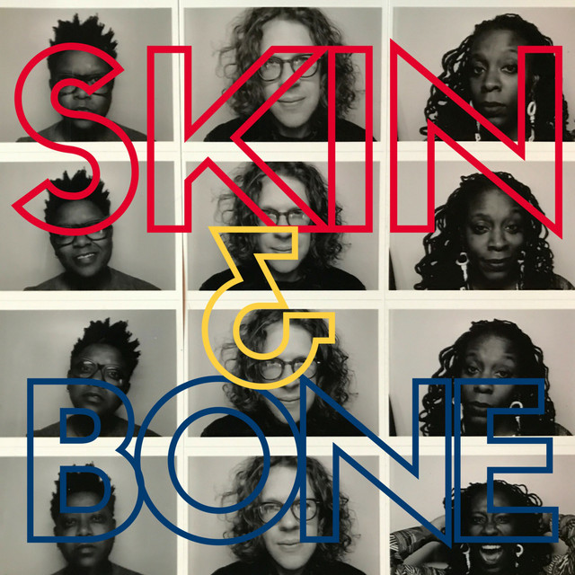 Skin and Bone (feat. Shirlette Ammons & Tamisha Waden)