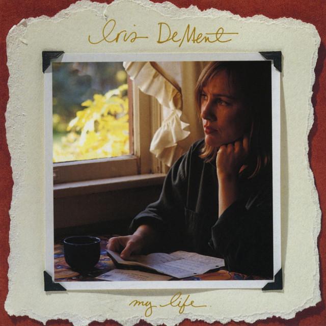 My Life - Album by Iris DeMent   Spotify
