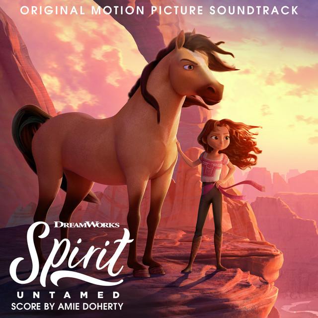 Spirit Untamed (Original Motion Picture Soundtrack) - Official Soundtrack