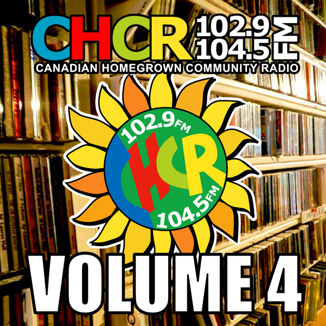 C.H.C.R. Canadian Homegrown Community Radio, Vol. 4