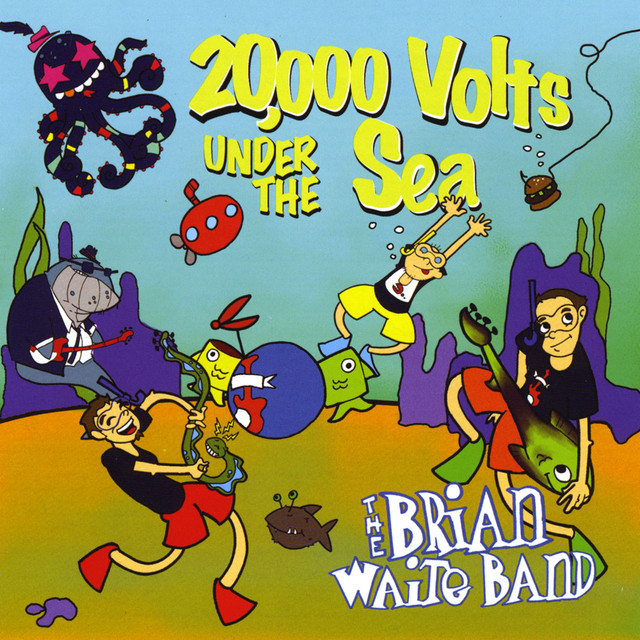 20,000 Volts Under The Sea by The Brian Waite Band