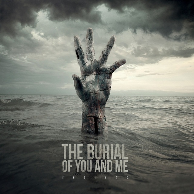 The Burial of You and Me