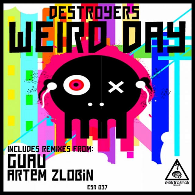 Artwork for Weird Day - Original Mix by Destroyers