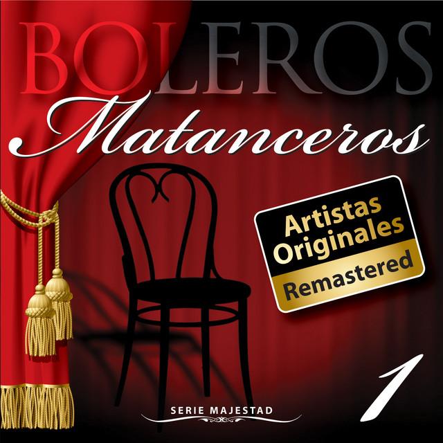 Serie Majestad: Boleros Matanceros, Vol. 1 (Remastered)
