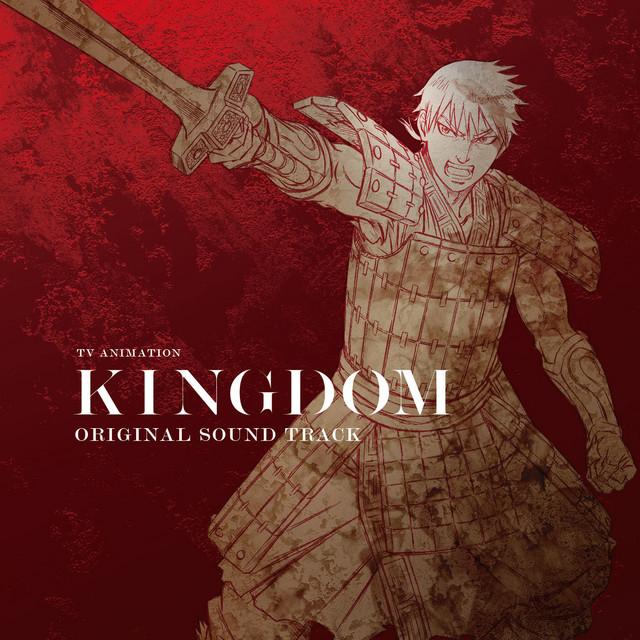 TVアニメ「キングダム」 -合従軍編- Original Sound Track