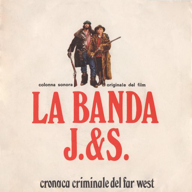 Album cover for La banda J. & S. - Cronaca criminale del Far West (Original Motion Picture Soundtrack) by Ennio Morricone
