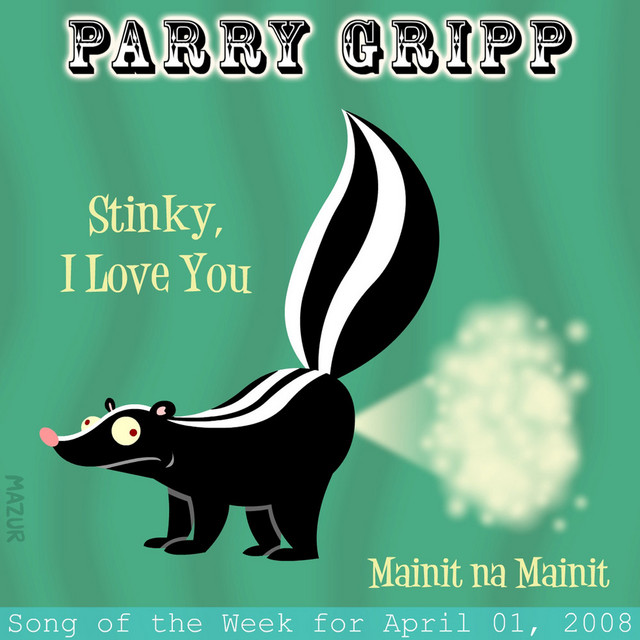 Stinky I Love You: Parry Gripp Song of the Week for April 1, 2008 by Parry Gripp