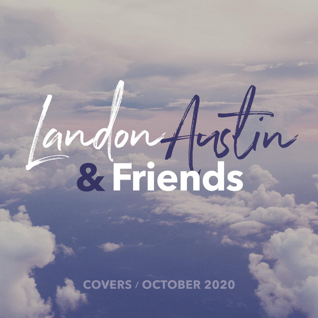 Album cover for Landon Austin and Friends: Covers (October 2020) [Acoustic] by Landon Austin