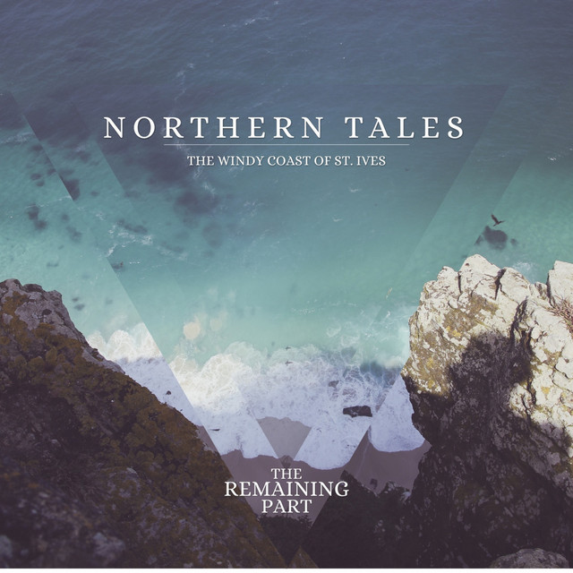 Northern Tales - The Windy Coast Of St. Ives