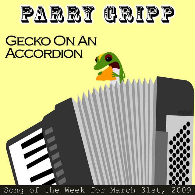 Gecko On An Accordion: Parry Gripp Song of the Week for March 31, 2009 by Parry Gripp