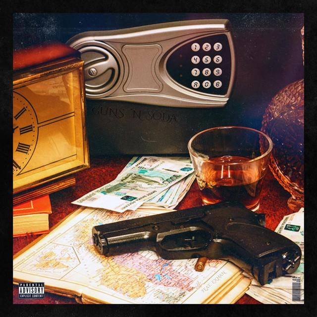 Guns 'N Soda (Yeah) [feat. Exhan]