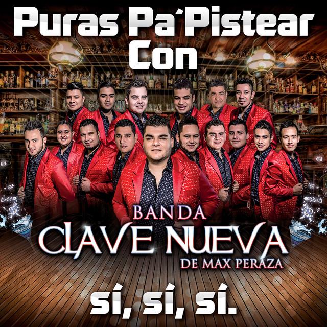 Puras Pa´ Pistear Con Banda Clave Nueva De Max Peraza Sí, Sí, Sí (En Vivo)