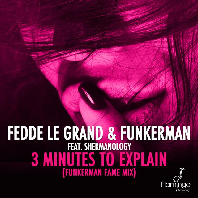 3 Minutes To Explain (Funkerman Fame Mix)