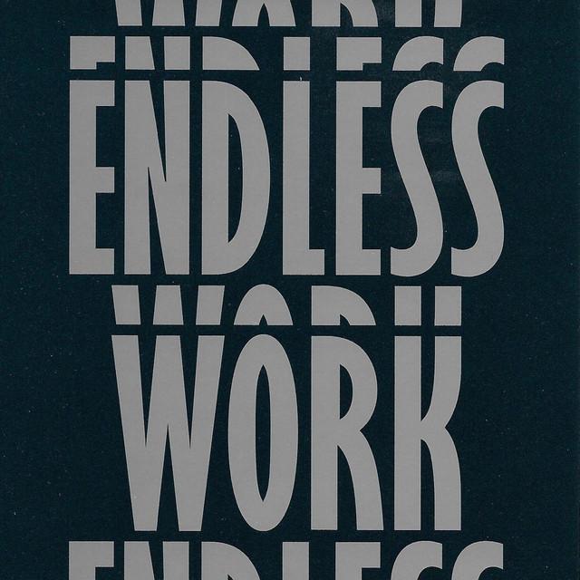 Endless Work