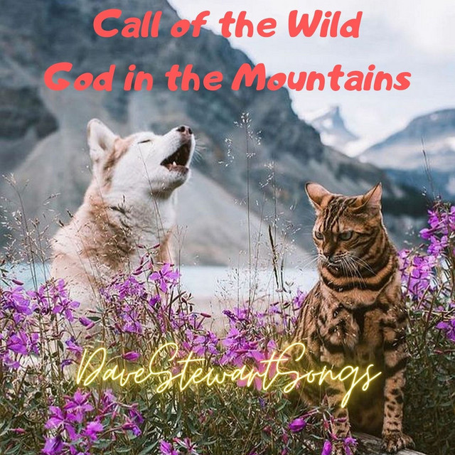 Call of the Wild (God in the Mountains)