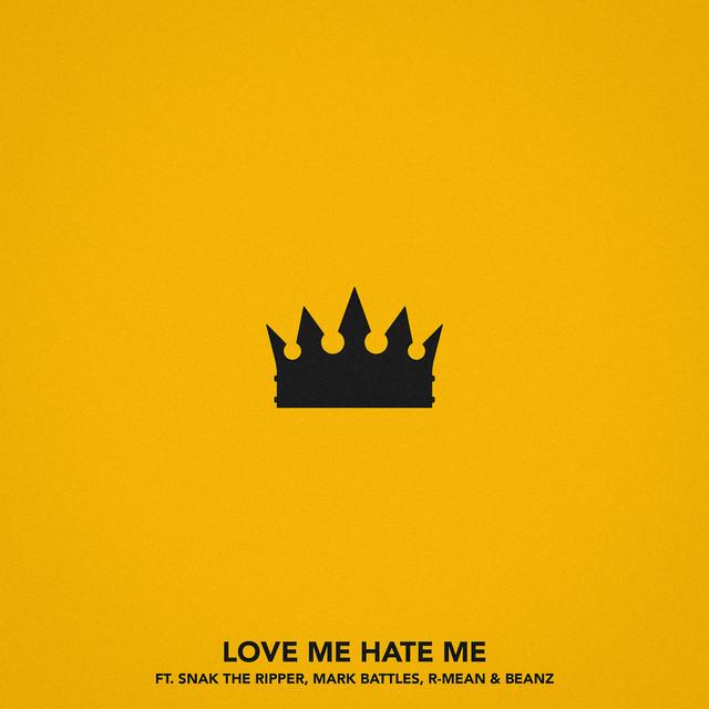 Love Me, Hate Me (feat. Snak The Ripper, Mark Battles, R-Mean & Beanz)