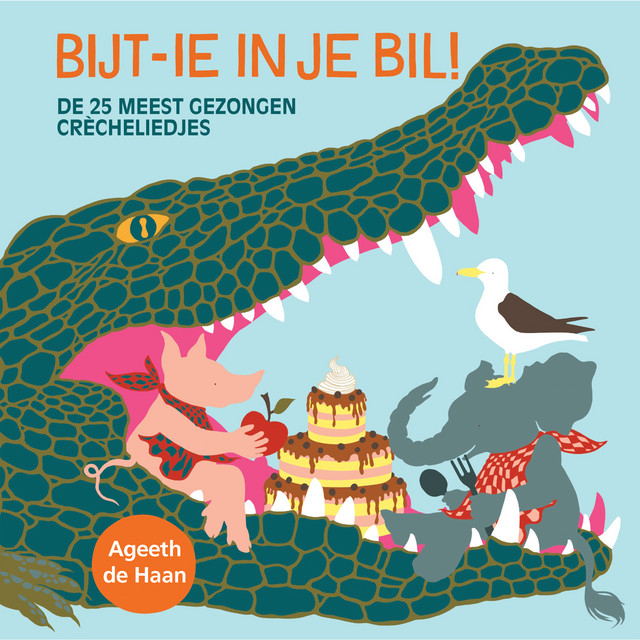 Bijt-Ie In Je Bil! by Ageeth De Haan