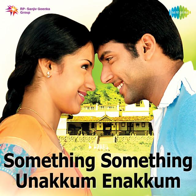 Something Something Unakkum Enakkum (Original Motion